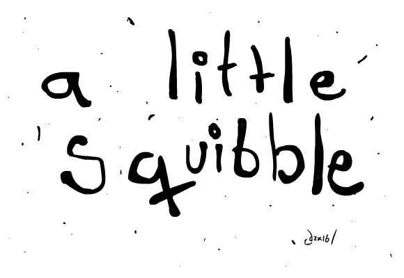 A Little Squibble