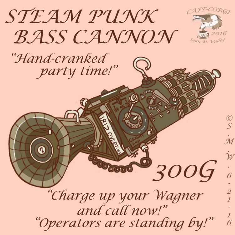 Steam Punk Bass Cannon