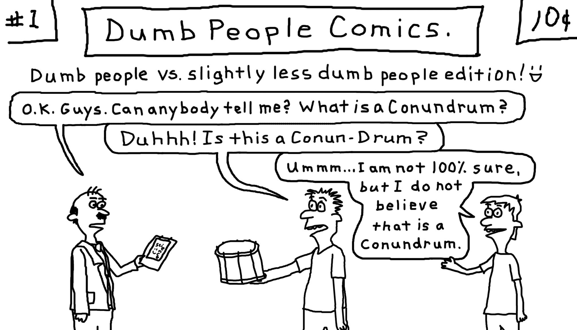Dumb and dumber.