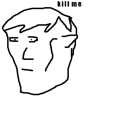 I really dont know what this is. I guess just some edgy 2000s mspaint art