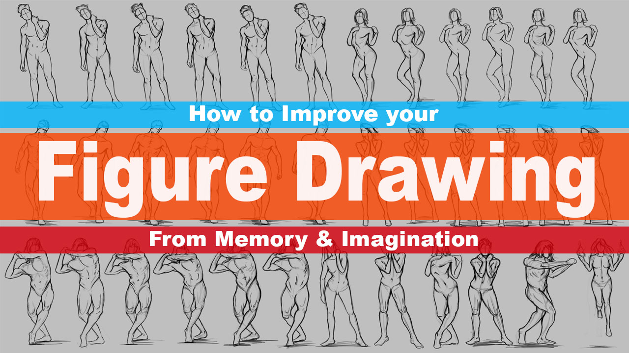How to improve Figure Drawing from memory and Imagination