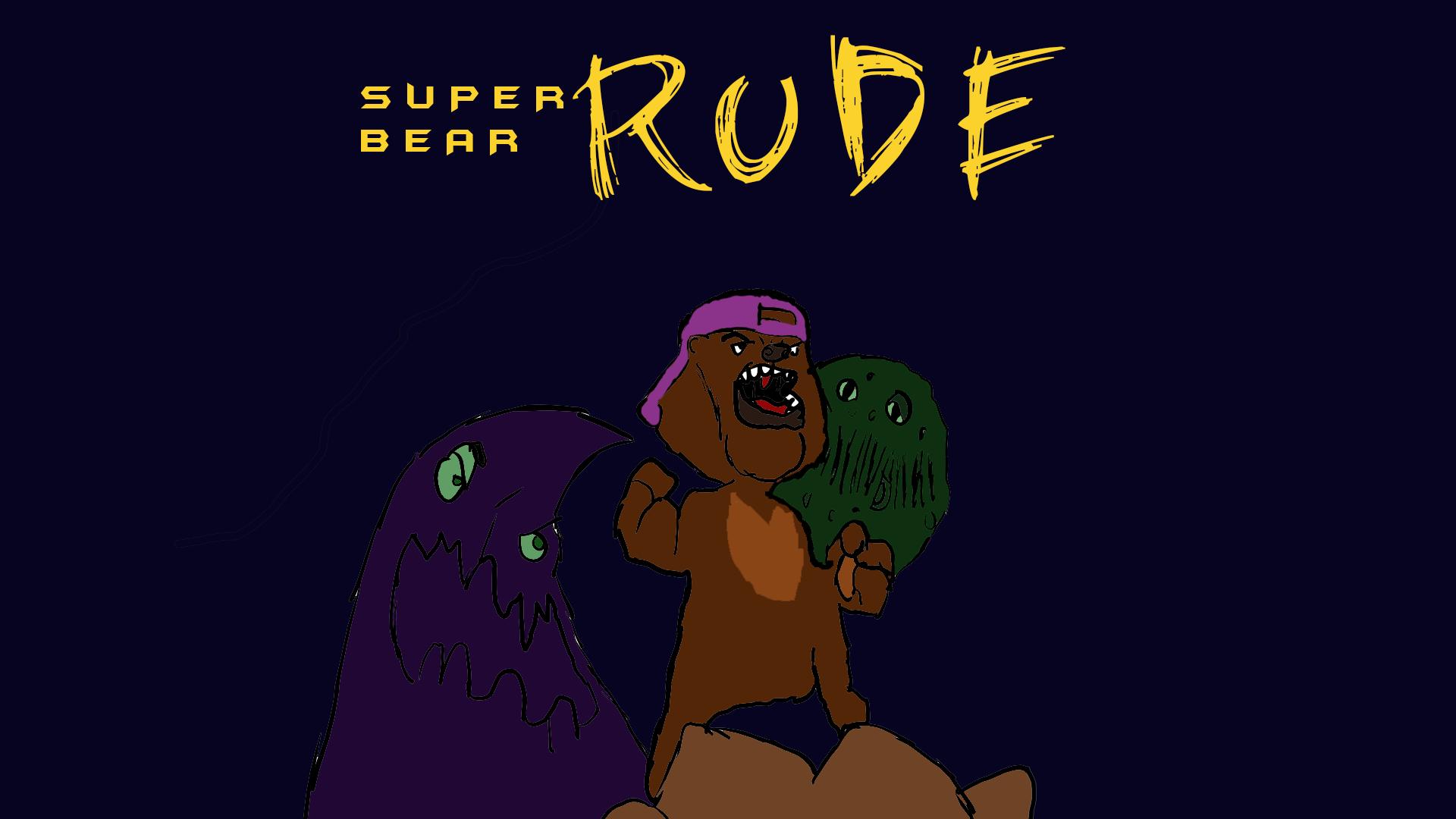 Super Rude Bear Art Contest Submission
