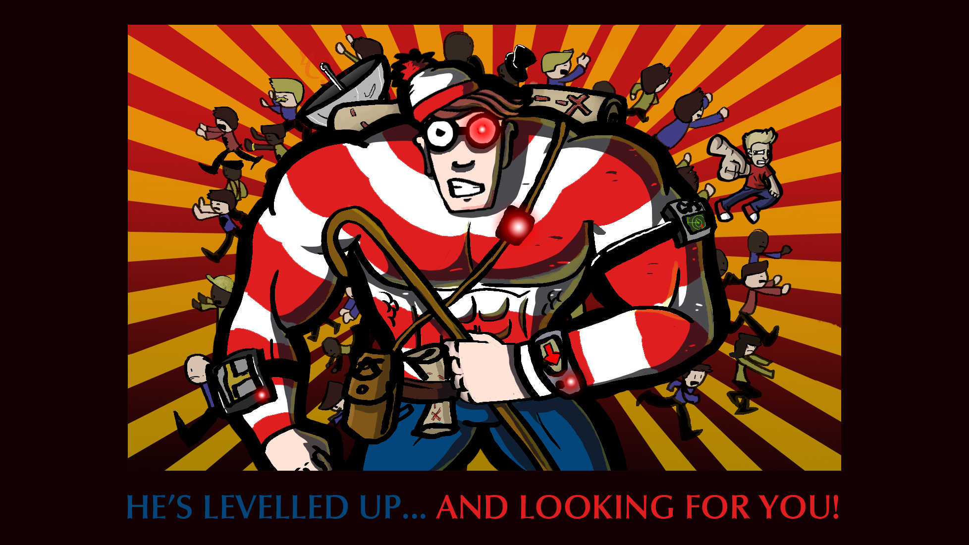 He's Levelled Up And Looking For You!