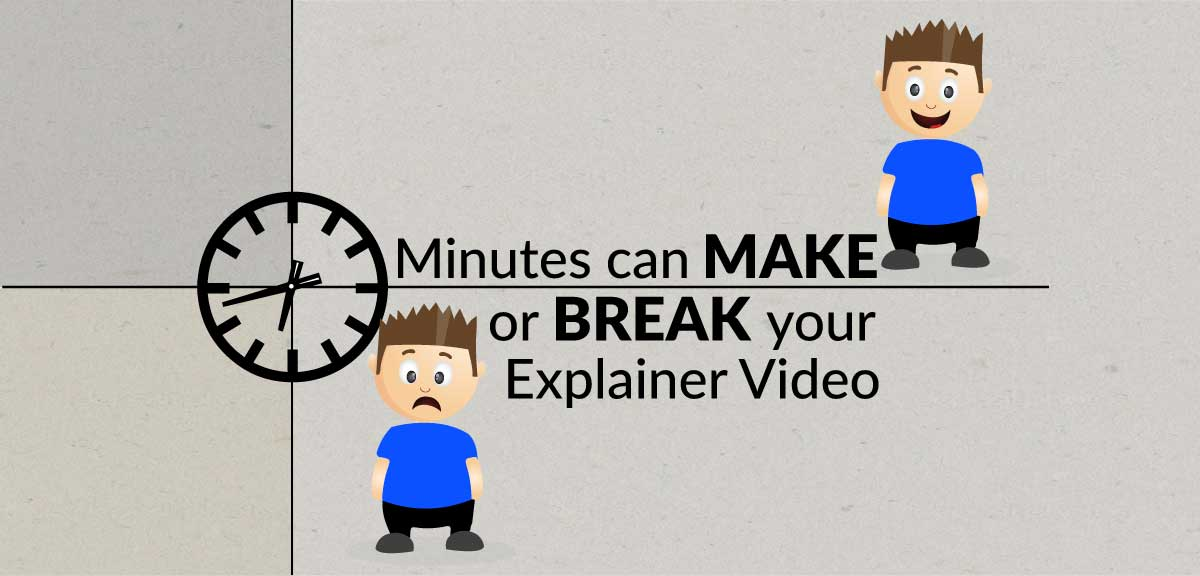 Minutes can make or break your animated explainer video