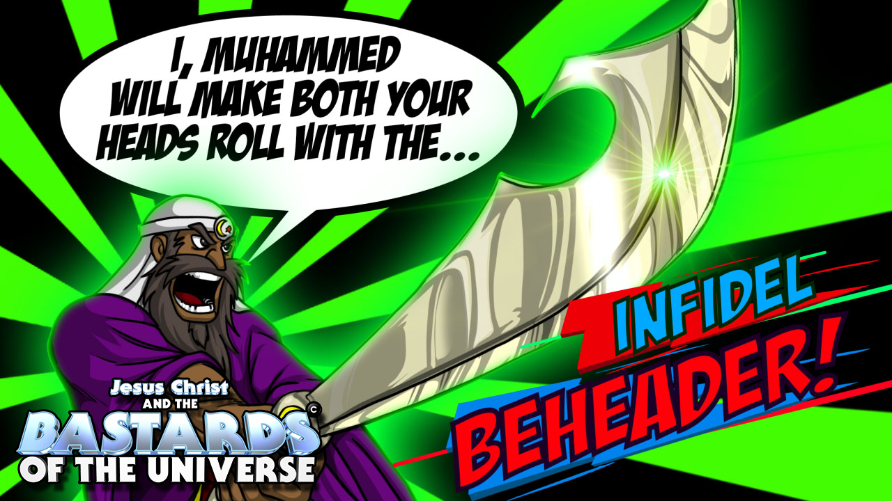 Mad Muhammad and the INFIDEL BEHEADER!