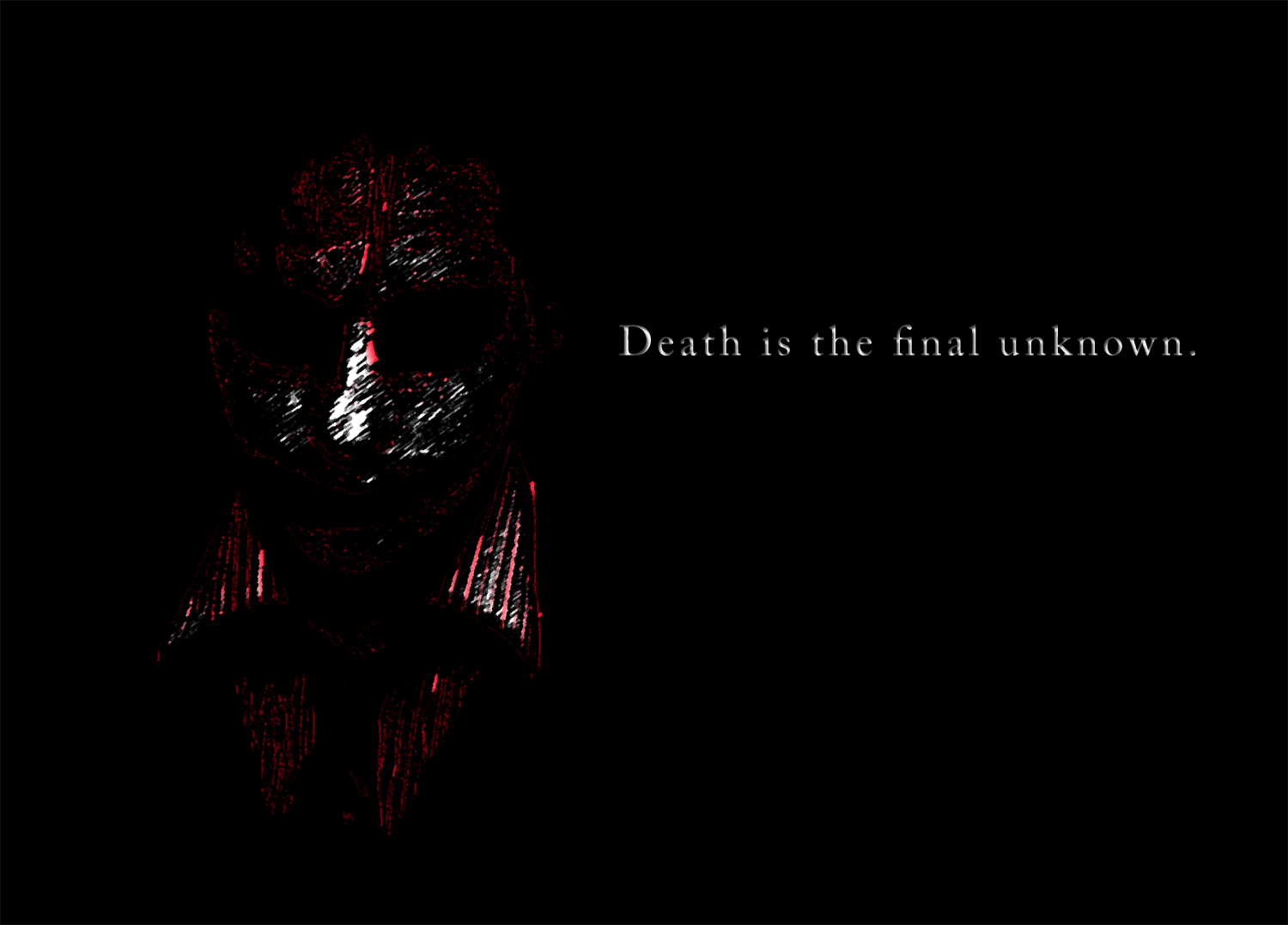 Death is the final unknown