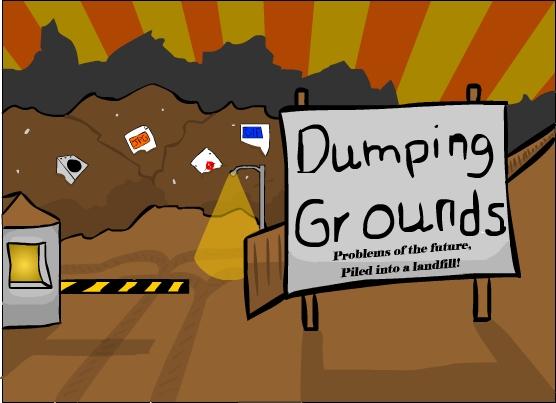 Dumping Grounds