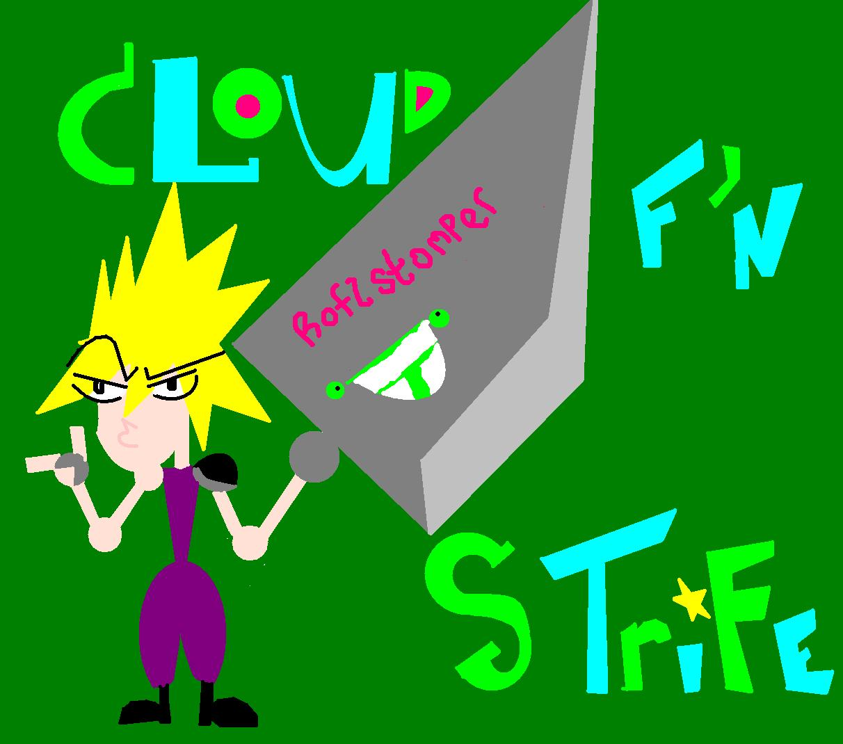 Cloud Effin Strife.