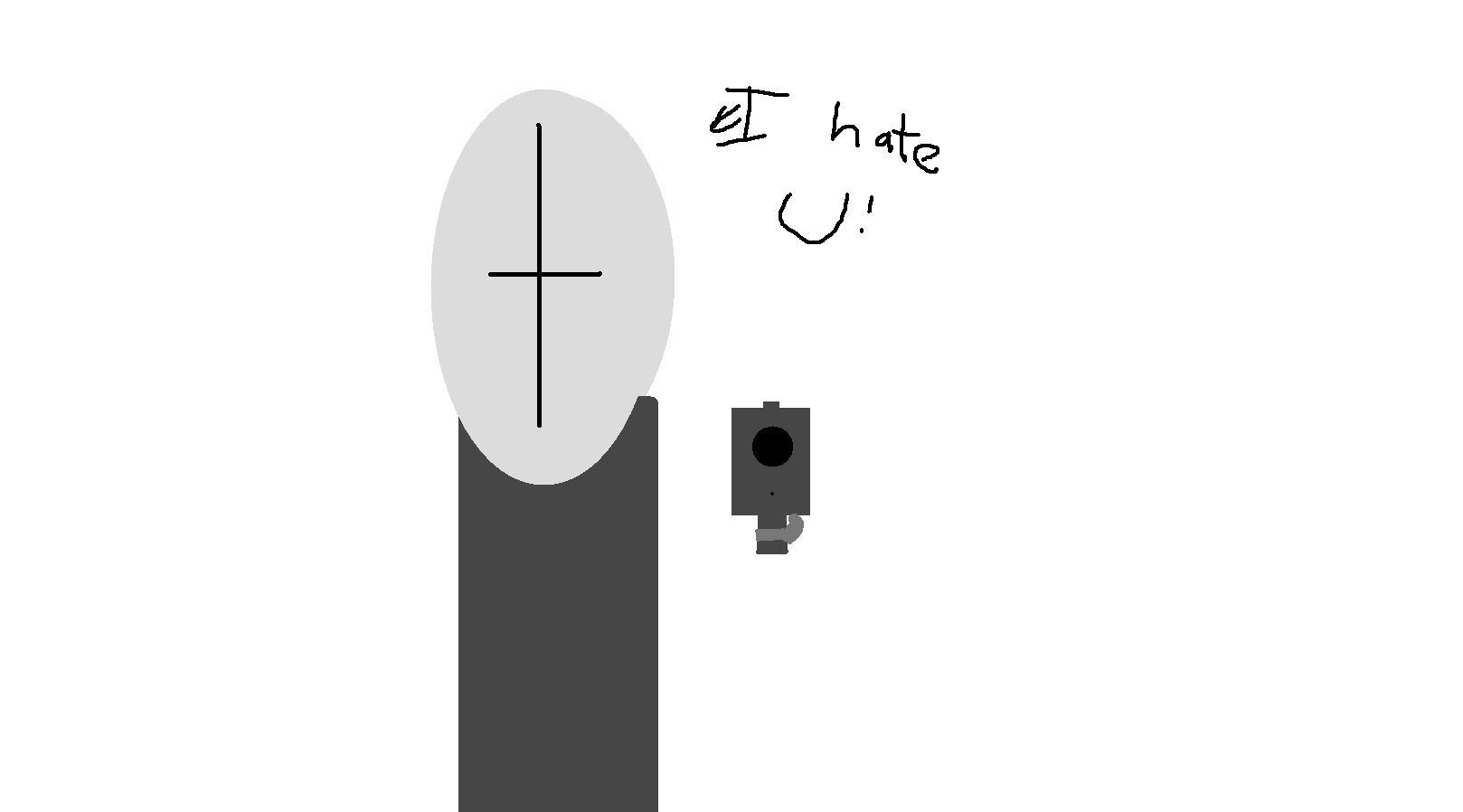 I hate u
