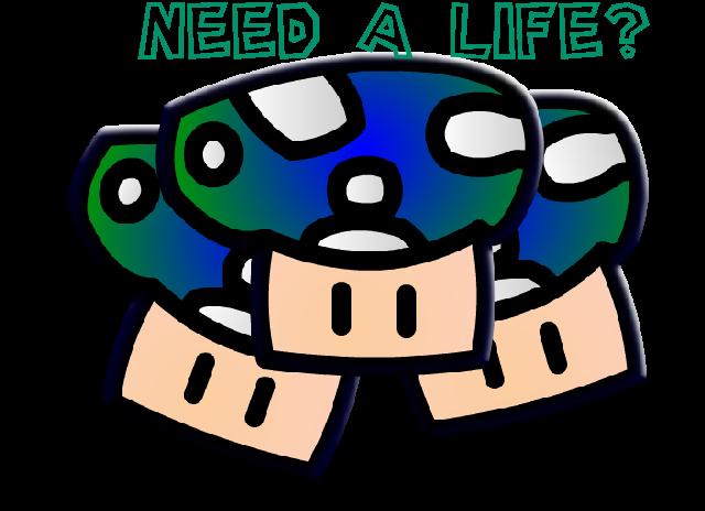 Need a life?