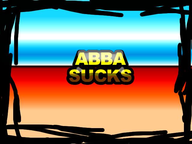 Abba Sucks!