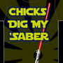 Chicks Dig My Saber by calh0untyp00n