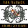Machine Gun Flower TXX by LcocoBoard