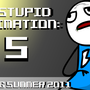 A Stupid Animation: 5 Poster by ThePivotsXXD