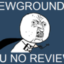 Y U NO REVIEW by MeteorManMike