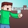 Coal bitch? by SplendidDevil