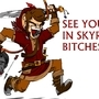 See You in Skyrim, Bitches!! by WooleyWorld