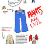 pants are evil! by baked-bean