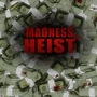 Madness Heist Money Poster