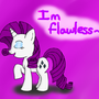 Im Flawless~ by RainbowFlavoredChaos