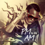 pm to the am by kiareri