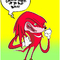 Knuckles has somethin for ya!