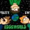 Eddsworld - It's Pretty Swell