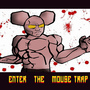 ENTER THE MOUSE TRAP by CHEAPTOONS
