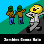 Zombies Gonna Hate by ErvinGamez