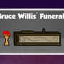 Bruce Willis' Funeral by AndreCristillo