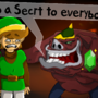 it's a secret to everybody...