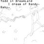 I dream of Dandy, Baby. by TimandTodd