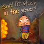 Shit! I'm stuck in the sewer! by Nyenna