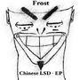 Frost - Chinese LSD - EP by Fr05t