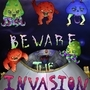 Beware The Invasion by IDuDe