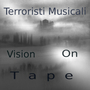 Vision on tape by terroristimusicali