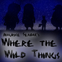 Where the Wild Things Are by The1llustrator
