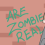 Are zombies real by Wondermeow