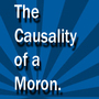 The Causality of a Moron Logo by Banakour