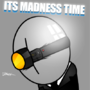 MADNESS TIME! by Dankon