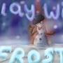 play s with frosty by Helitozombie