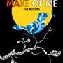 Make of Me by STchilango