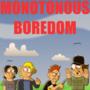 Monotonous Boredom poster by Domonization