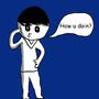 How u doin? by StickMan4205