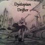 The Dystopian Drifter by GameDevDude
