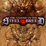 The Legend of the Steel Breed by animevortex