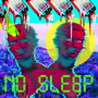 NO SLEEP by caskoner101