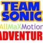 TeamSonic AllMaXMotionAdventure by SonicMaDMaXMiX