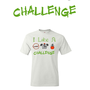I Like A Challenge T-shirt Design by Choji194