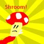 Shroom! by SRX388